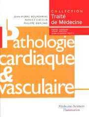 Couverture de l'ouvrage Pathologie cardiaque et vasculaire, hémostase et thrombose (Coll. Traité de médecine)
