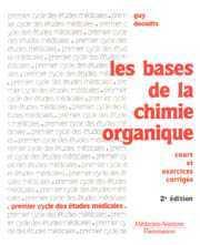 Couverture de l'ouvrage Les bases de la chimie organique : cours & exercices corrigés (Coll. PCEM) (2° Éd.)