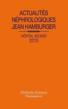 Couverture de l'ouvrage Actualités néphrologiques Jean Hamburger Hôpital Necker 2010