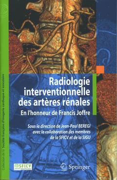 Couverture de l'ouvrage Radiologie interventionnelle des artères rénales (Coll. de la Société française d'imagerie cardiaque & vasculaire)