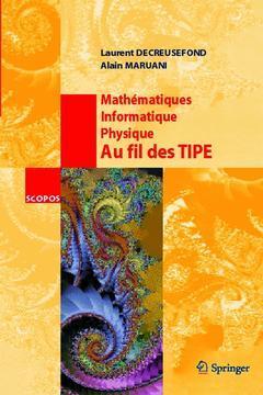 Couverture de l'ouvrage Mathématiques, informatique, physique - Au fil des TIPE (SCOPOS Vol.19)