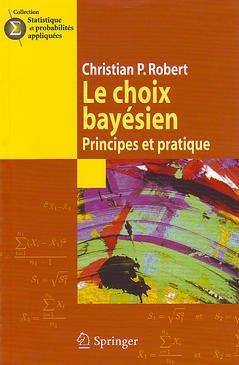Couverture de l'ouvrage Le choix Bayésien (réimpression 2016, en 2 volumes + annexes)