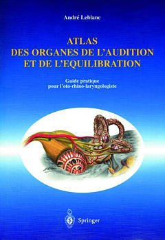 Couverture de l'ouvrage Atlas des organes de l'audition et de l'équilibration