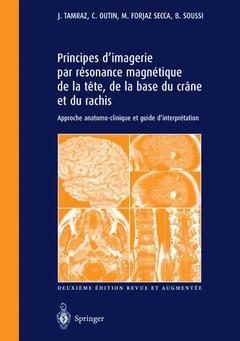 Couverture de l'ouvrage Principes d'imagerie par résonance magnétiquede la tête, de la base du crâne et du rachis