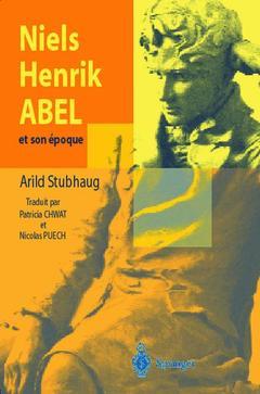 Couverture de l'ouvrage Niels Henrik Abel et son époque