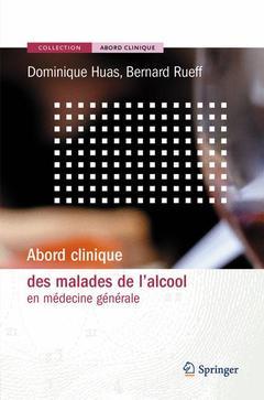 Couverture de l'ouvrage Abord clinique des malades de l'alcool en médecine générale