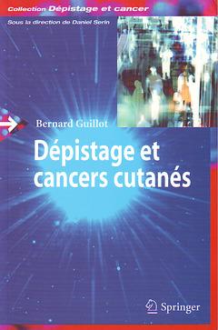 Couverture de l'ouvrage Le dépistage des cancers cutanés