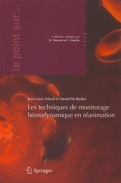 Couverture de l'ouvrage Les techniques de monitorage hémodynamique en réanimation