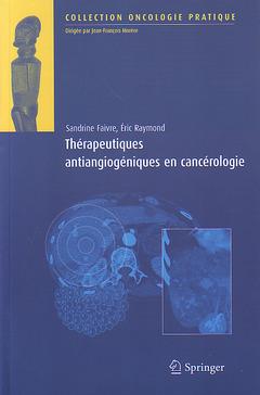 Couverture de l'ouvrage Thérapeutiques antiangiogéniques en cancérologie (collection oncologie pratique)