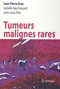 Couverture de l'ouvrage Tumeurs malignes rares