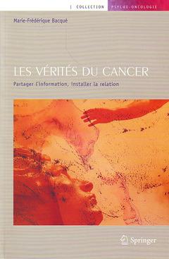 Couverture de l'ouvrage Les vérités du cancer