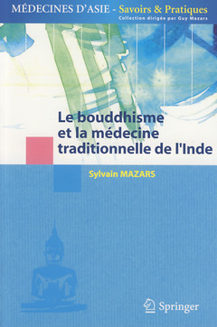 Couverture de l'ouvrage Le bouddhisme et les médecines traditionnelles de l'Inde