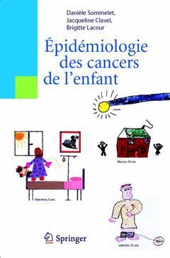 Couverture de l'ouvrage Épidémiologie des cancers de l'enfant