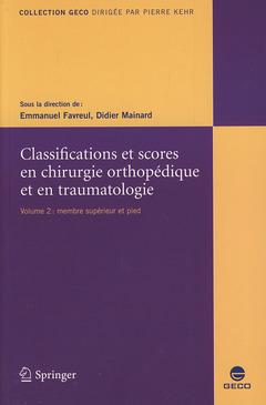 Couverture de l'ouvrage Classifications et scores en chirurgie orthopédique et en traumatologie