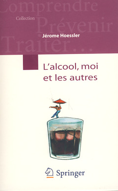Couverture de l'ouvrage L'alcool, moi et les autres