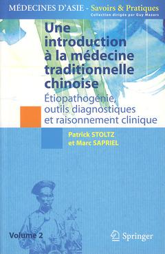 Couverture de l'ouvrage Une introduction à la médecine traditionnelle chinoise - Tome 2. Étiopathogénie, outils diagnostiques et raisonnement clinique