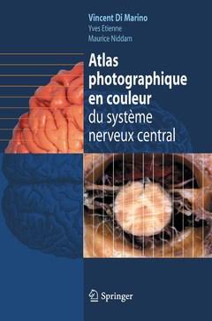 Couverture de l'ouvrage Atlas photographique en couleur du système nerveux central