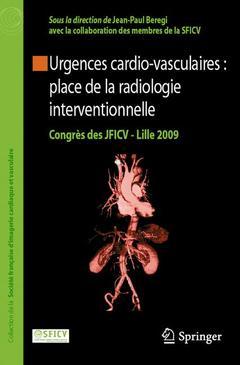 Couverture de l'ouvrage Urgences cardio-vasculaires : place de la radiologie interventionnelle