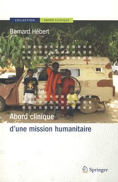 Couverture de l'ouvrage Abord clinique d'une mission humanitaire