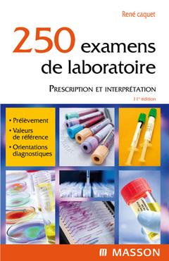 250 examens de laboratoire, Prescription et interprétation