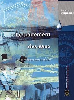 Couverture de l'ouvrage Le traitement des eaux (2° Ed. revue et enrichie)