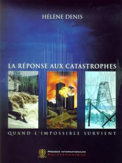 Couverture de l'ouvrage La réponse aux catastrophes : quand l'impossible survient