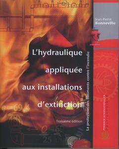 Couverture de l'ouvrage L'hydraulique appliquée aux installations d'extinction. La protection des bâtiments contre l'incendie