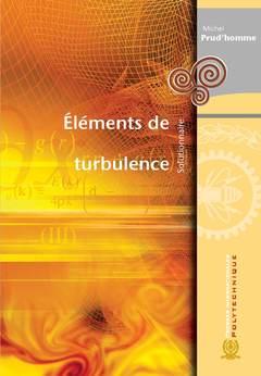 Eléments de turbulence. Solutionnaire - Michel Prud'homme
