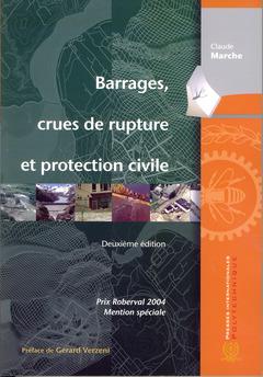 Couverture de l'ouvrage Barrages, crues de rupture et protection civile