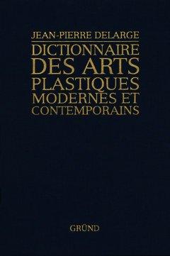 Couverture de l'ouvrage Dictionnaire des arts plastiques modernes et contemporains