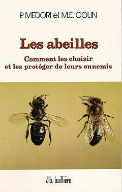 Couverture de l'ouvrage Les abeilles, comment les choisir & les protéger de leurs ennemis?