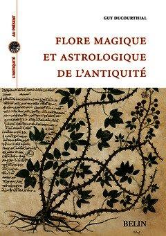 Flore magique et astrologie de l'Antiquité - Guy Ducourthial  2061856