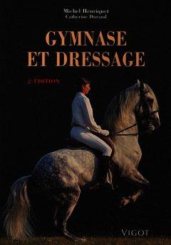 Couverture de l'ouvrage Gymnase et dressage, 2° éd.