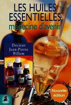 Couverture de l'ouvrage Les huiles essentielles : médecine d'avenir