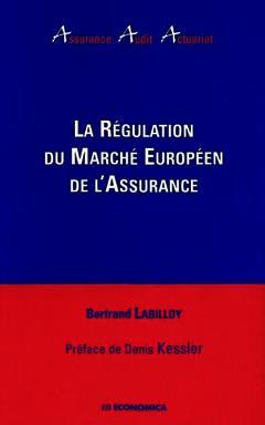 Couverture de l'ouvrage La régulation du marché européen de l'assurance (Assurance Audit Actuariat)