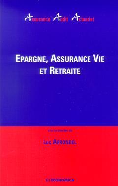 Couverture de l'ouvrage Epargne, assurance vie et retraite (Assurance, Audit, Actuariat)
