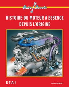 Couverture de l'ouvrage Les moteurs à essence des origines à nos jours (Auto savoir)