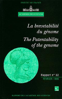 Couverture de l'ouvrage La brevetabilité du génome (rapport bilingue de l'Académie des sciences n° 32)