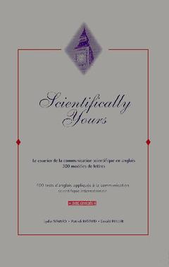 Couverture de l'ouvrage Scientifically yours (300 modèles de lettres et 400 tests d'anglais) 2 vols