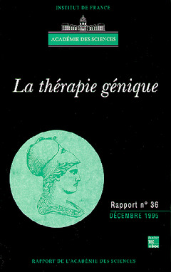 Couverture de l'ouvrage La thérapie génique (rapport de l'Académie des sciences N°36)