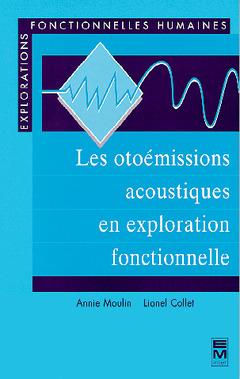 Couverture de l'ouvrage Les otoémissions acoustiques en exploration fonctionnelle