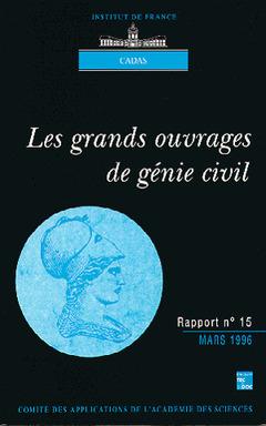 Couverture de l'ouvrage Les grands ouvrages de génie civil (rapport CADAS N°15)