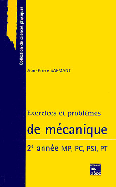 Couverture de l'ouvrage Exercices et problèmes de mécanique (2°année, MP, PC, PSI, PT)