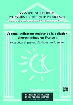 Couverture de l'ouvrage Ozone, indicateur majeur de la pollution photochimique en France : évaluation et gestion des risques sur la santé