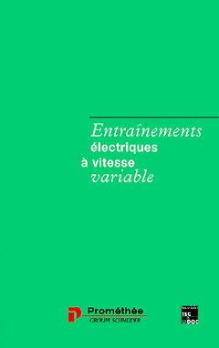 Couverture de l'ouvrage Entrainements électriques à vitesse variable T1 : rappels d'électrotechnique et de mécanique, les procédés de variation de vitesse