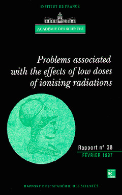 Couverture de l'ouvrage Problems associated with the effects of low doses of ionising radiations (Académie des Sciences Report N°38)