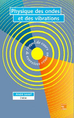 Couverture de l'ouvrage Physique des ondes et des vibrations : rappels de cours et exercices résolus 2e édition (avec disquette)