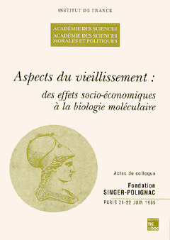 Couverture de l'ouvrage Aspects du vieillissement : des effets socio-économiques à la biologie moléculaire (actes de colloque de l'Académie des sciences)