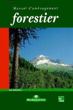 Couverture de l'ouvrage Manuel d'aménagement forestier (collection Office national des forêts)