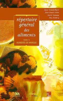 Couverture de l'ouvrage Répertoire général des aliments Tome 5 : Aliments de marque